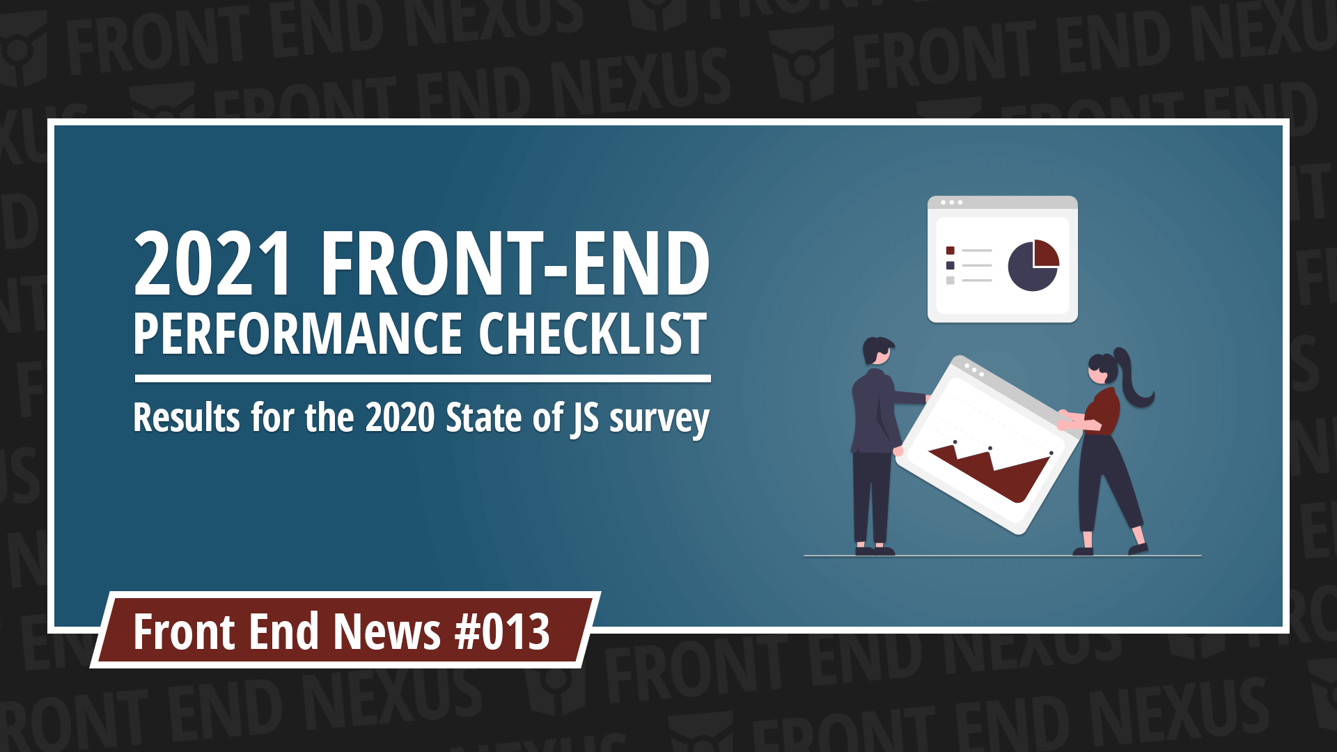 2021 Front End Performance Checklist and the 2020 State of JS results | Front End News #013