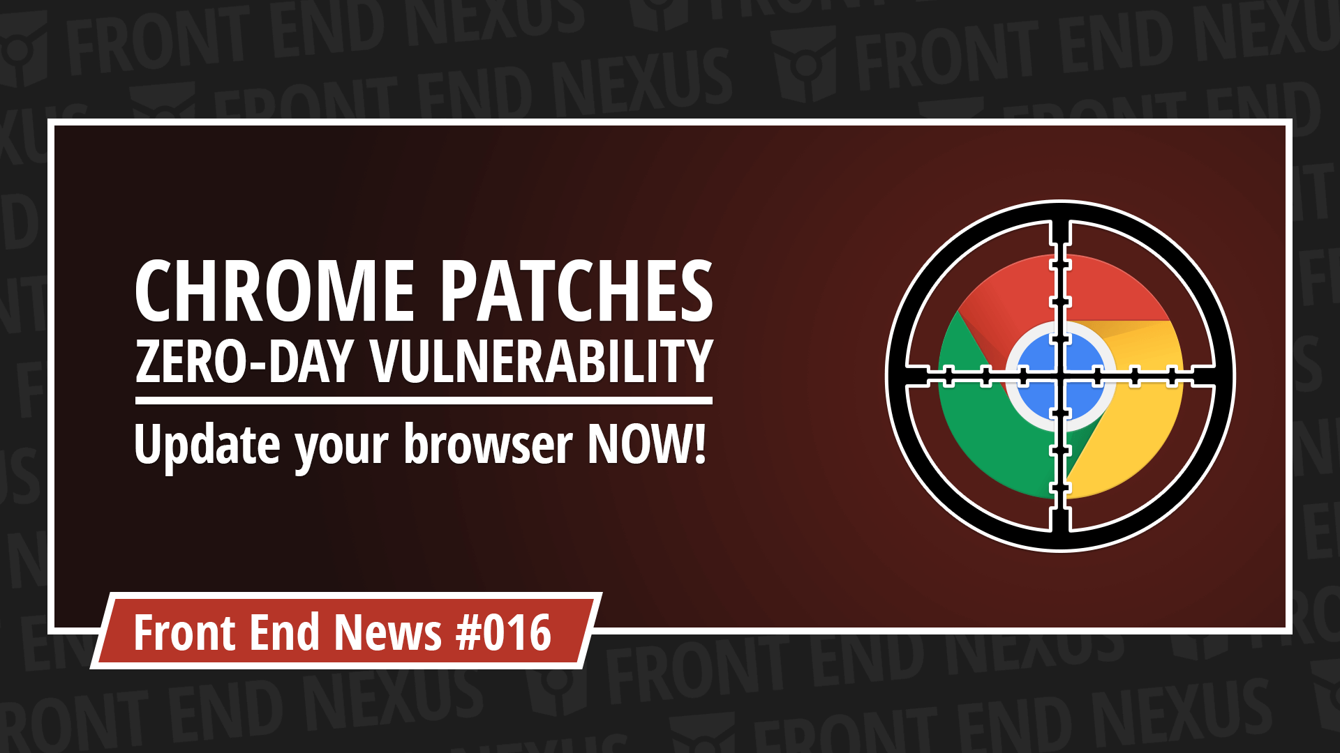 Chrome Zero-Day Vulnerability, the end of the Flash era, and what WebRTC means for you | Front End News #016