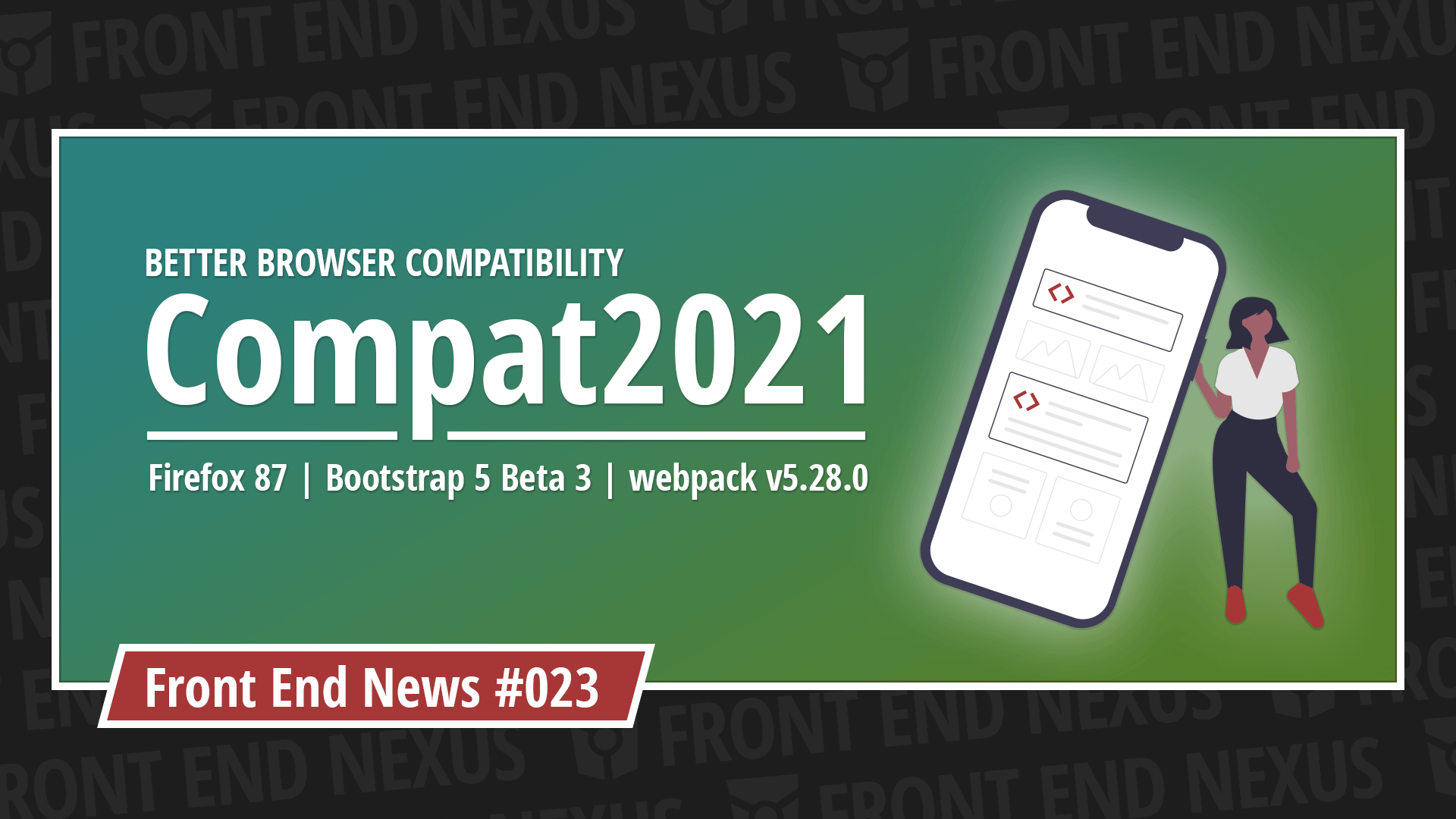 Compat2021 for better developer satisfaction, Firefox 87, and Bootstrap 5 Beta 3 | Front End News #023